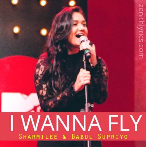 I Wanna Fly - Sharmilee & Babul Supriyo