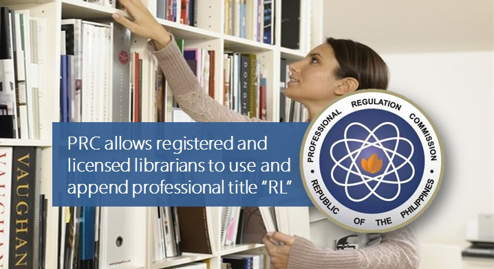 "PRC OKs Professional Title ""RL"" for Licensed Librarians"