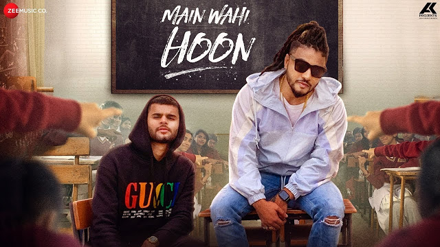 Main Wahi Hoon (The School Song) Song Lyrics by Raftaar, Karma