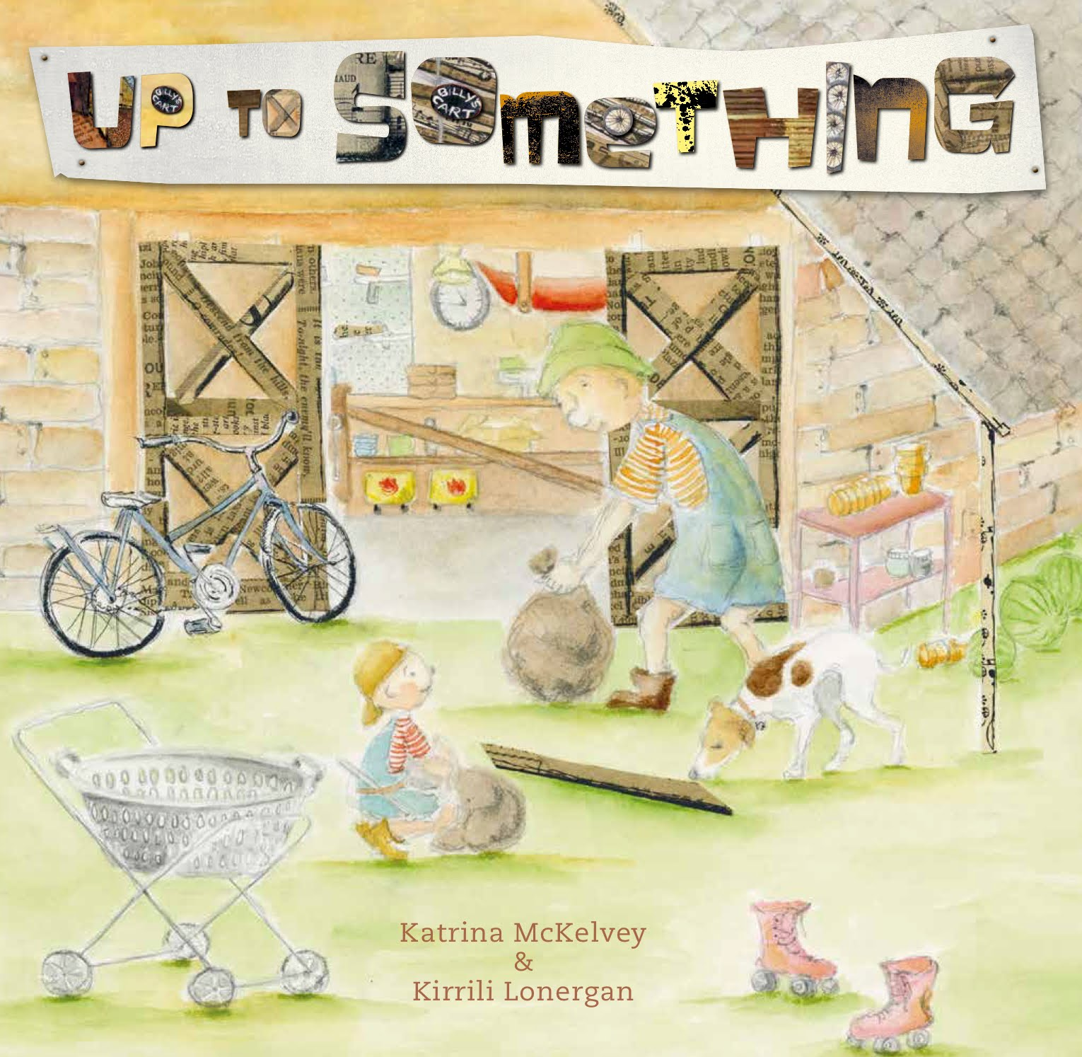 Up To Something by Katrina McKelvey and Kirrili Lonergan