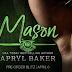 #preorderblitz - Mason  by Author: Apryl Baker  @AprylBaker  @agarcia6510