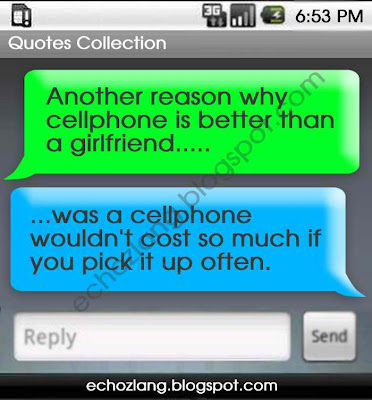 Reason why cellphone is better than a girlfriend