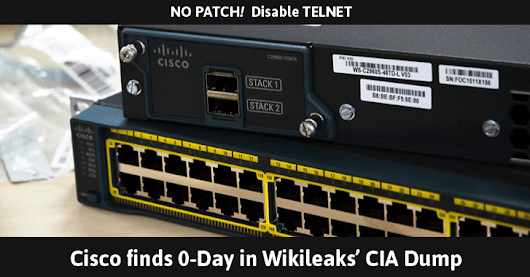 Disable TELNET! Cisco finds 0-Day in CIA Dump affecting over 300 Network Switch Models