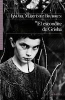 El escondite de Grisha de Ismael Martínez Biurrun