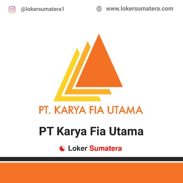 Lowongan Kerja Pekanbaru, PT Karya Fia Utama Juli 2021