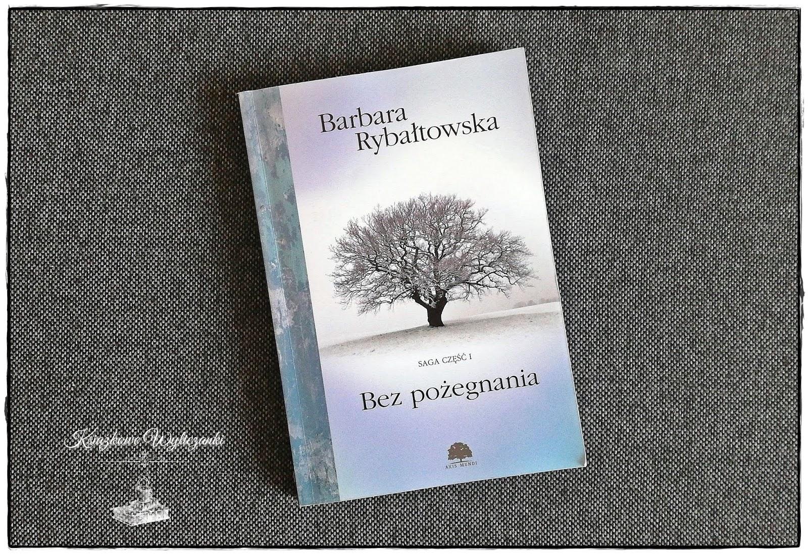 """Trudne losy w """"Bez pożegnania"""" Barbara Rybałtowska"""