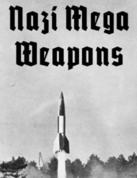 Nazi Mega Weapons 2 | Bmovies