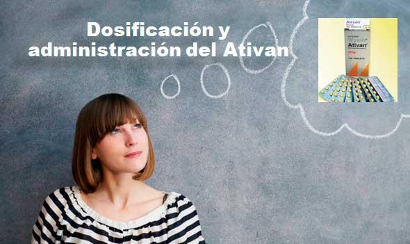 Dosificación y administración del Ativan