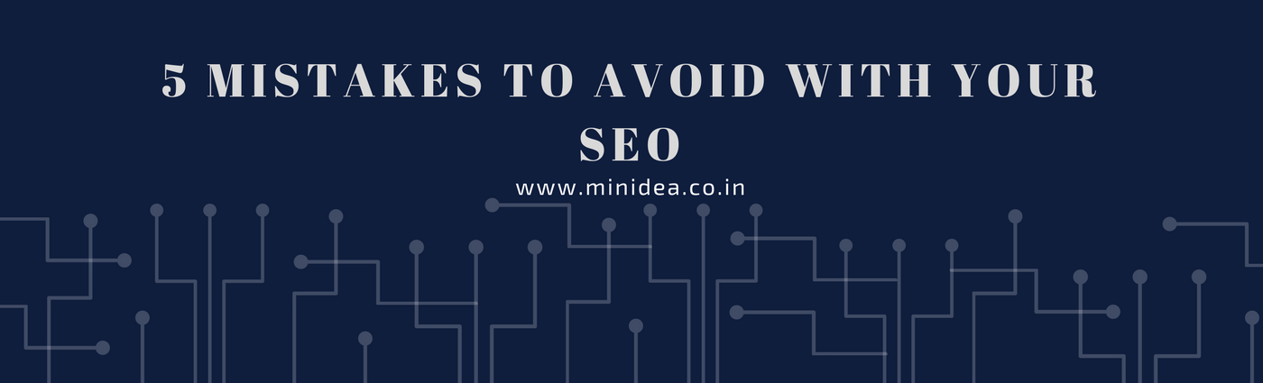 5 Mistakes to Avoid with Your SEO