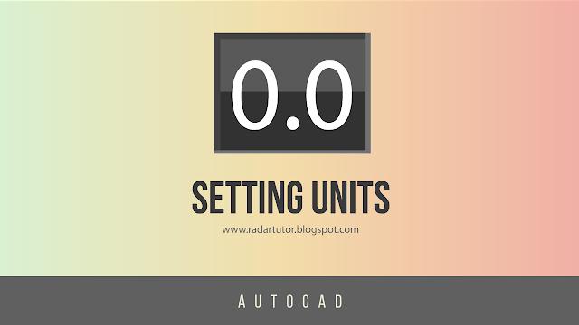 AutoCAD: Setting Units