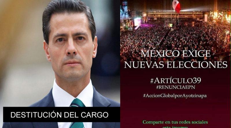 Convocan destituir del cargo a Enrique Peña Nieto de acuerdo a los articulos 39 y 87