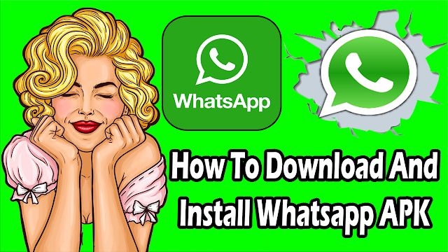 How to Download and Install WhatsApp APK on Your Smartphone