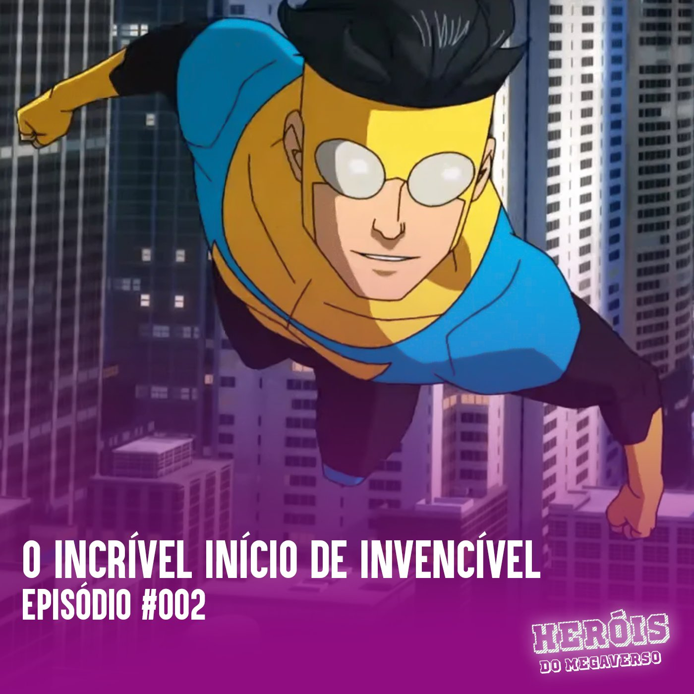 PODCAST: HERÓIS DO MEGAVERSO