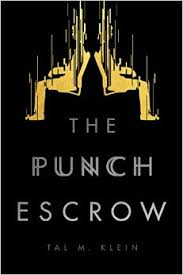 https://www.goodreads.com/book/show/32446949-the-punch-escrow?ac=1&from_search=true