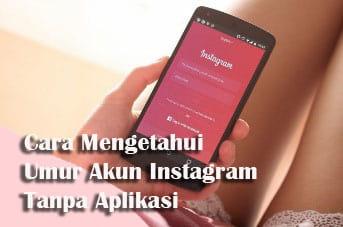 Cara mengetahui umur akun instagram sendiri tanpa aplikasi