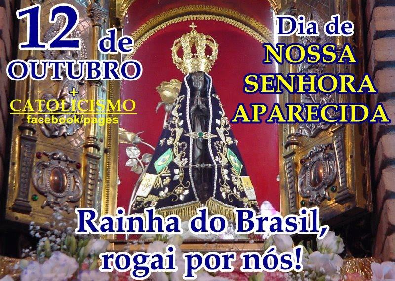 Nossa Senhora Aparecida Padroeira Do Brasil: Nossa Senhora, Rogai Por Nós: Nossa Senhora Aparecida