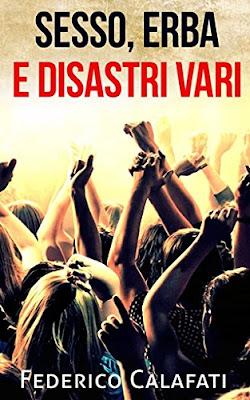Sesso, Erba E Disastri Vari- Le Prime Pagine PDF