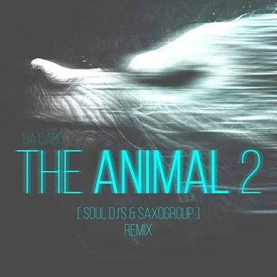Da Capo - The Animal 2 (SoulDjs Ft. SaxoGroup Remix)