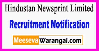 HNL Hindustan Newsprint Limited Recruitment Notification 2017 Last Date 19-06-2017