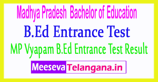 Madhya Pradesh Bachelor of Education MP Vyapam B.Ed Entrance Test Result 2018