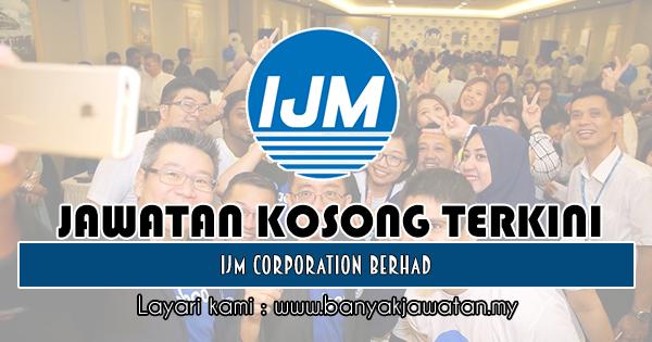 Jawatan Kosong 2018 di IJM Corporation Berhad