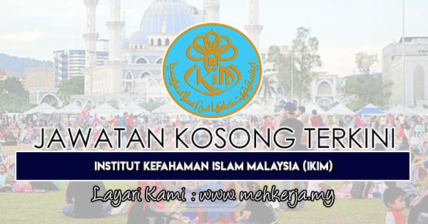 Jawatan Kosong Terkini 2019 di Institut Kefahaman Islam Malaysia (IKIM)