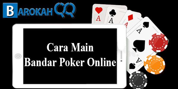 Cara Main Bandar Poker Online