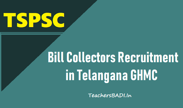 tspsc bill collectors recruitment 2018 in telangana ghmc,tspsc bill collectors recruitment online application form,tspsc bill collectors recruitment hall ickets,tspsc bill collectors recruitment results,last date to apply for tspsc bill collectors recruitment
