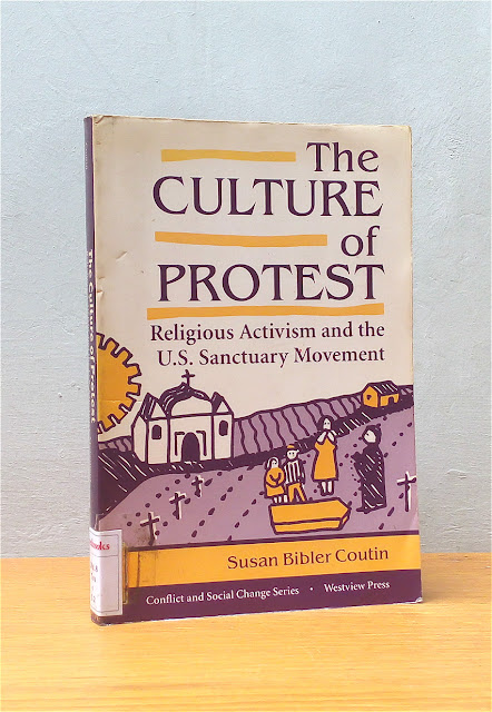 THE CULTURE OF PROTEST, Susan Bibler Coutin
