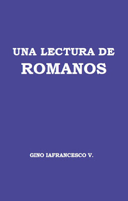 Gino Iafrancesco V.-Una Lectura De Romanos-