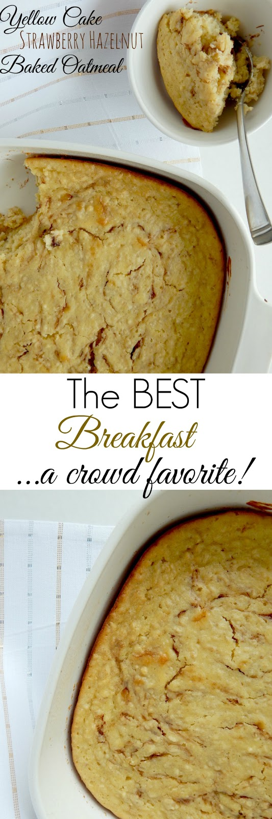Yellow Cake Strawberry Hazelnut Baked Oatmeal...the BEST breakfast or brunch item on the table! (sweetandsavoryfood.com)