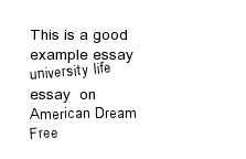 Quotes About University Life: this is a good example essay university life essay on