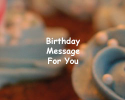 Happy Birthday Message For You