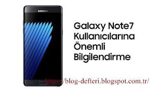 Samsung Galaxy Note 7 Kullananlara Önemli Uyarılar