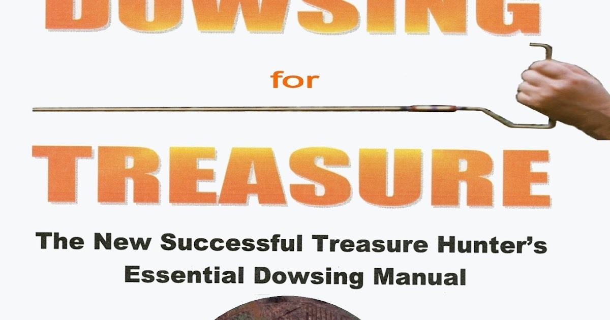 Metal Detecting World: DOWSING for TREASURE: THE NEW SUCCESSFUL
