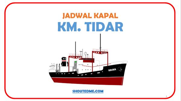 Jadwal keberangkatan kapal tidar 2019
