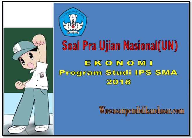 Soal Un Ekonomi Program Ips Sma Lengkap Kunci Jawaban Liputan Guru Indonesia