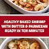 Healthy Baked Shrimp with Butter & Parmesan Ready in Ten Minutes