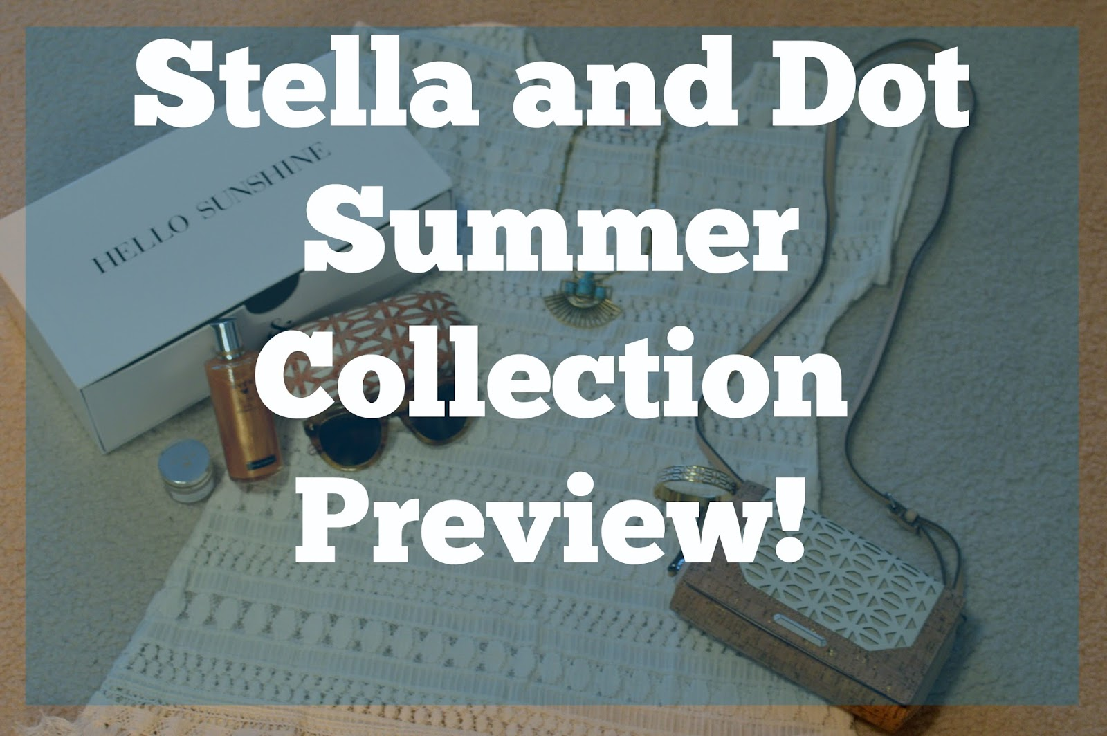 stella and dot summer collection preview | a memory of us