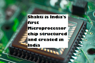 Shakti is India's first Microprocessor chip structured and created in India