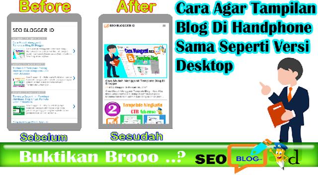 Mengnati Tampilan Blog Di Handphone Sama Seperti Versi Desktop