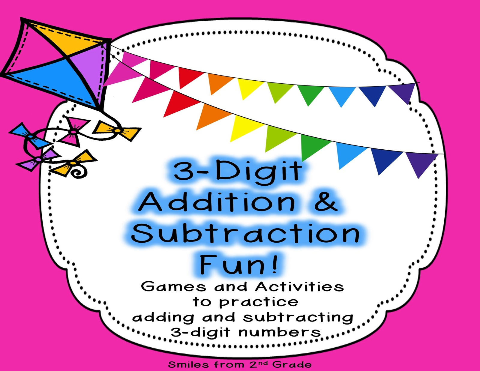 Smiles from Second Grade: 3-Digit Addition and Subtraction ...
