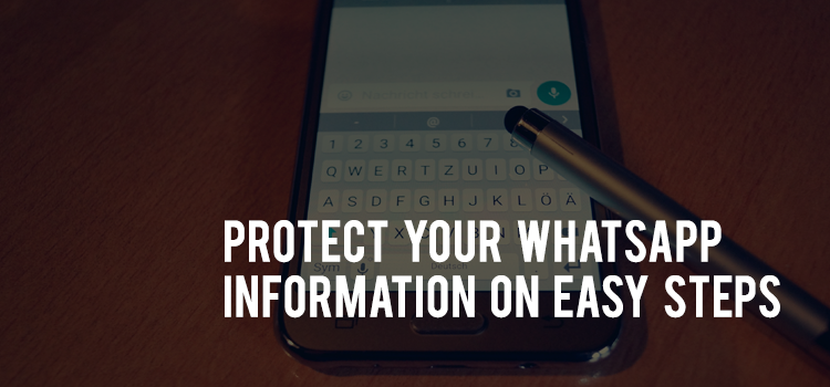 How to protect your WhatsApp information from other WhatsApp users