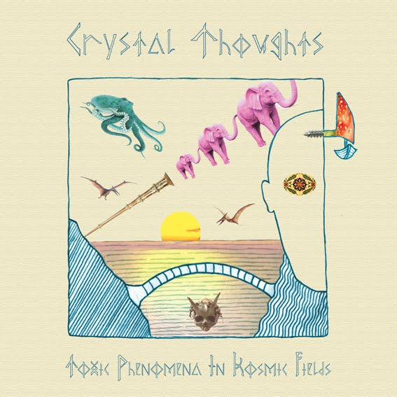 Toxic Phenomena In Kosmic Fields (2011) - CRYSTAL THOUGHTS