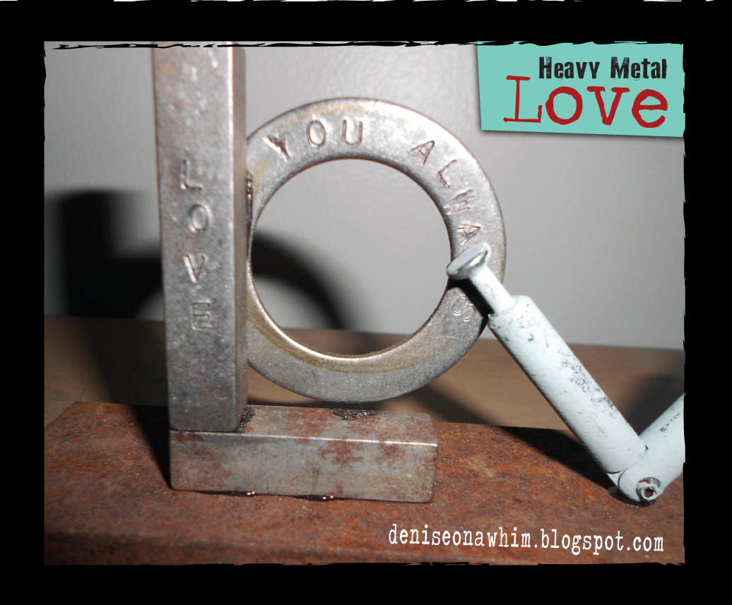 denise...on a whim: Heavy Metal Love