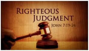 John 7:19-24 Righteous Judgment