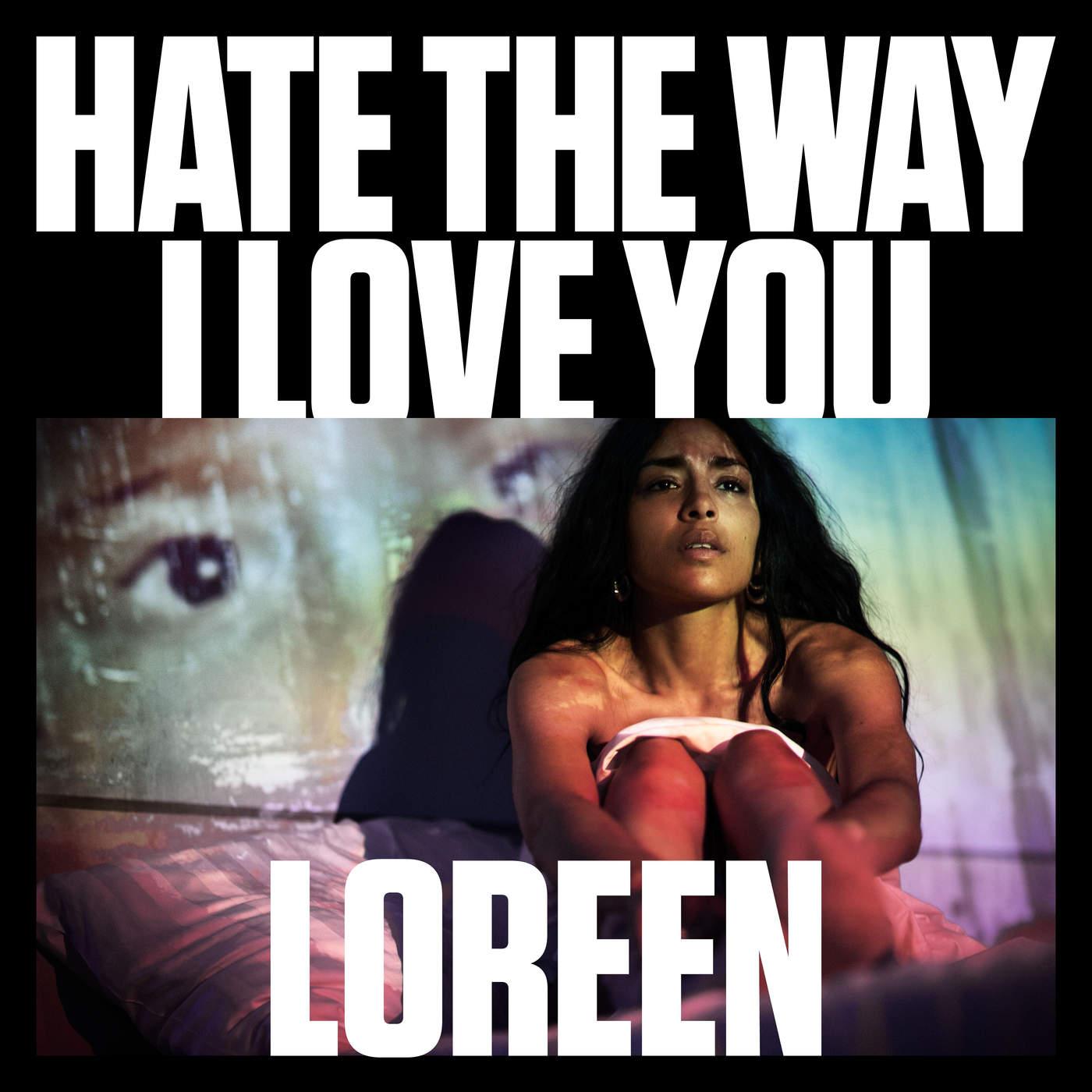 Loreen - Hate the Way I Love You - Single [iTunes Plus AAC