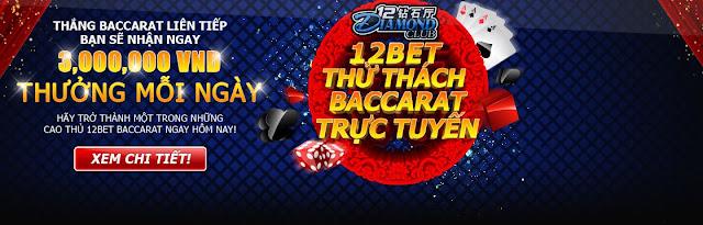 Cách thắng 3 triệu mỗi ngày tại Live Baccarat 12bet