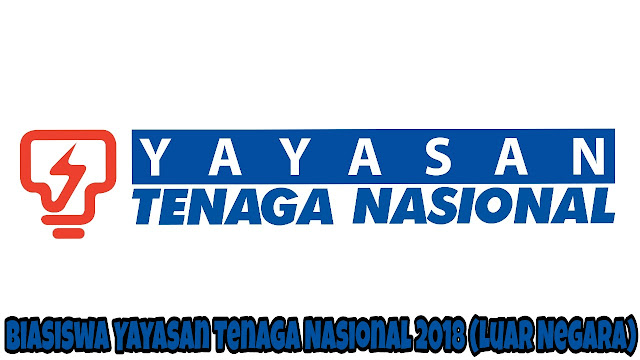 Permohonan Biasiswa Yayasan Tenaga Nasional 2018 Lepasan SPM/ STPM ke Luar Negara