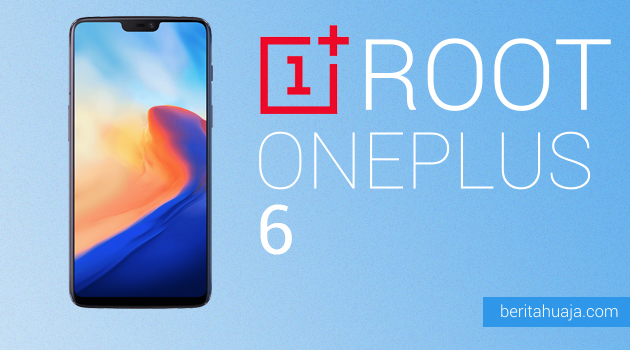 How To Root OnePlus 6 And Install TWRP Recovery